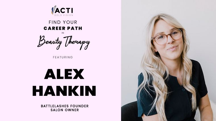 A Career In Beauty Therapy: Alex Hankin