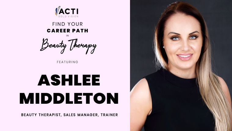 A Career In Beauty Therapy: Ashlee Middleton