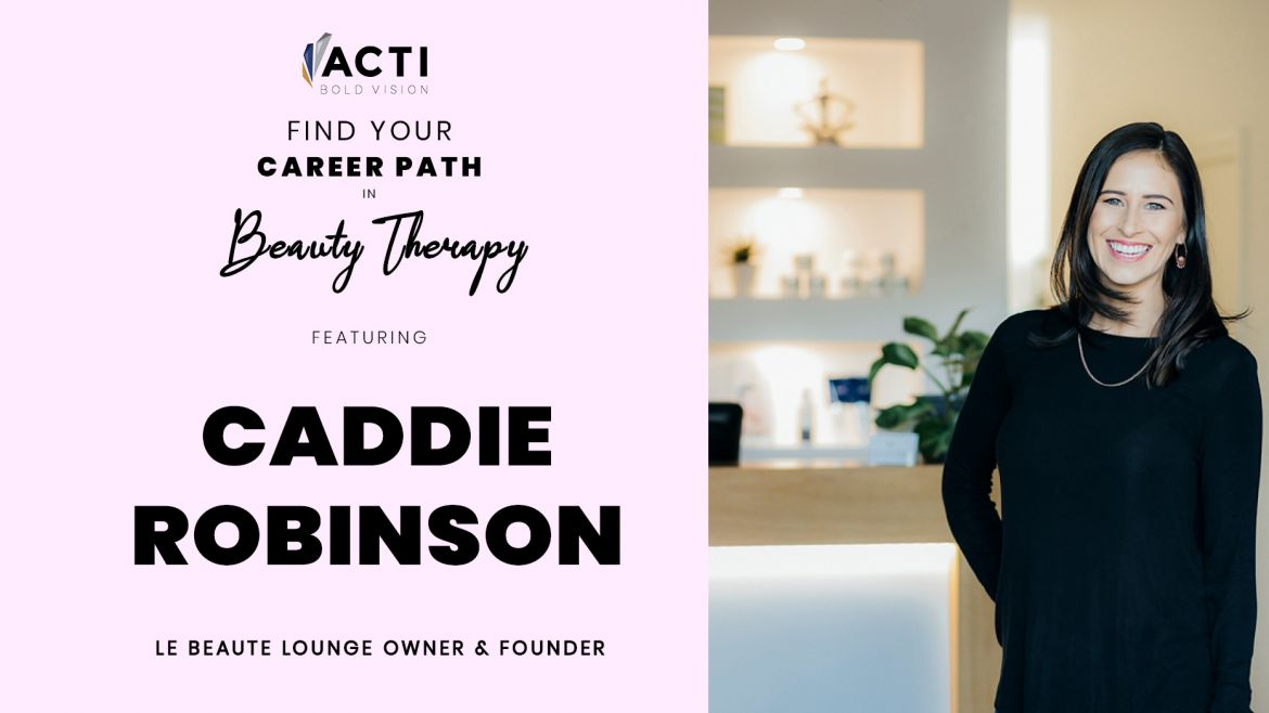 A Career In Beauty Therapy: Caddie Robinson